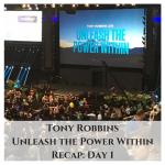 tony-robbinsunleash-the-power-withinrecap-day-1
